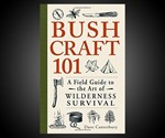 Bushcraft 101 Wilderness Survival Guide