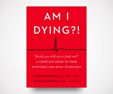 Am I Dying?!: A Complete Guide to Your Symptoms