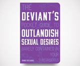 Deviant's Pocket Guide to Outlandish Sexual Desires
