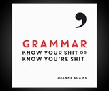 Grammar: Know Your Sh*t or Know You're Sh*t