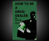 How to Be a Drug Dealer