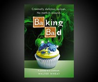 Baking Bad: A Parody in a Cookbook