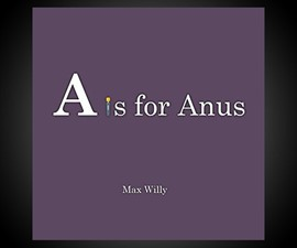 A is for Anus: The Alphabet (For Adults)