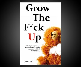 Grow the F*ck Up