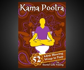Kama Pootra: 52 Mind-Blowing Ways to Poop