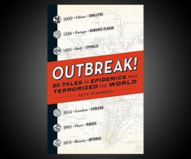 Outbreak! - Epidemics that Terrorized the World