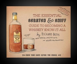 Scratch & Sniff Guide to Becoming a Whiskey Know-It-All