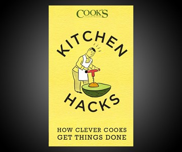 How Clever Cooks Get Things Done Kitchen Hacks