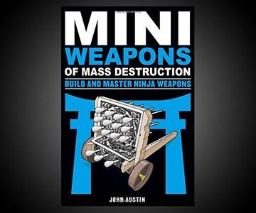 Mini Weapons of Mass Destruction: Ninja Weapons