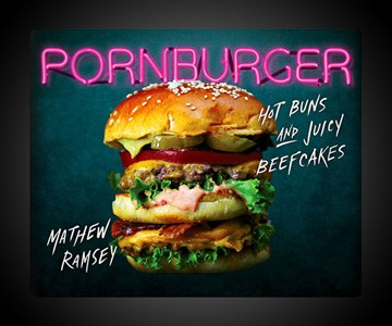 PornBurger: Hot Buns and Juicy Beefcakes
