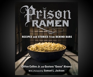 Prison Ramen: Recipes & Stories from Behind Bars
