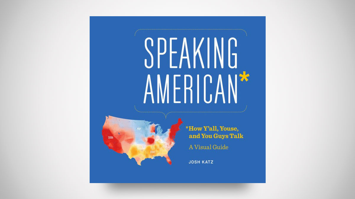 Speaking American: How Y'all, Youse, and You Guys Talk