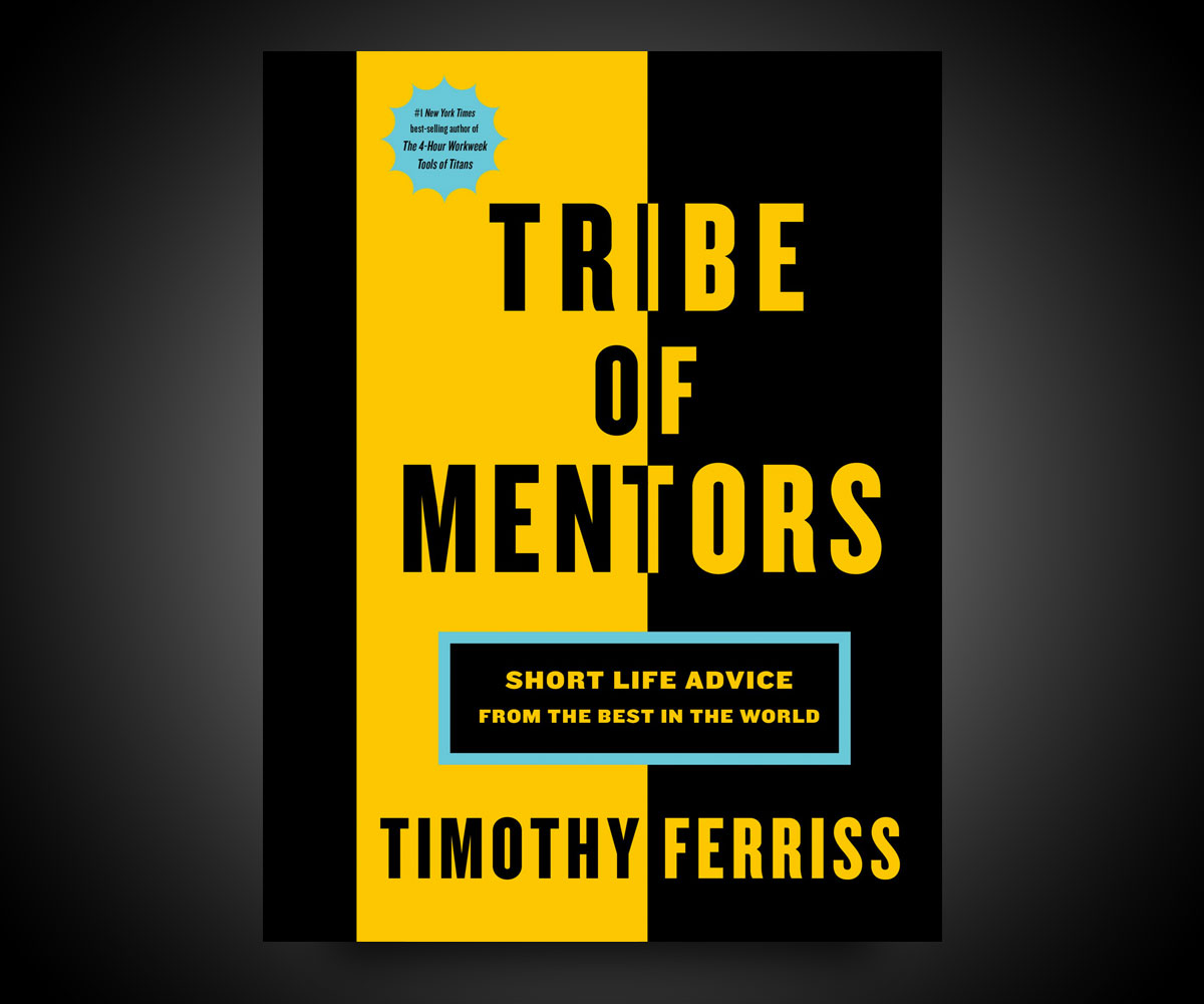 tribe of mentors  Tribe of Mentors: Short Life Advice