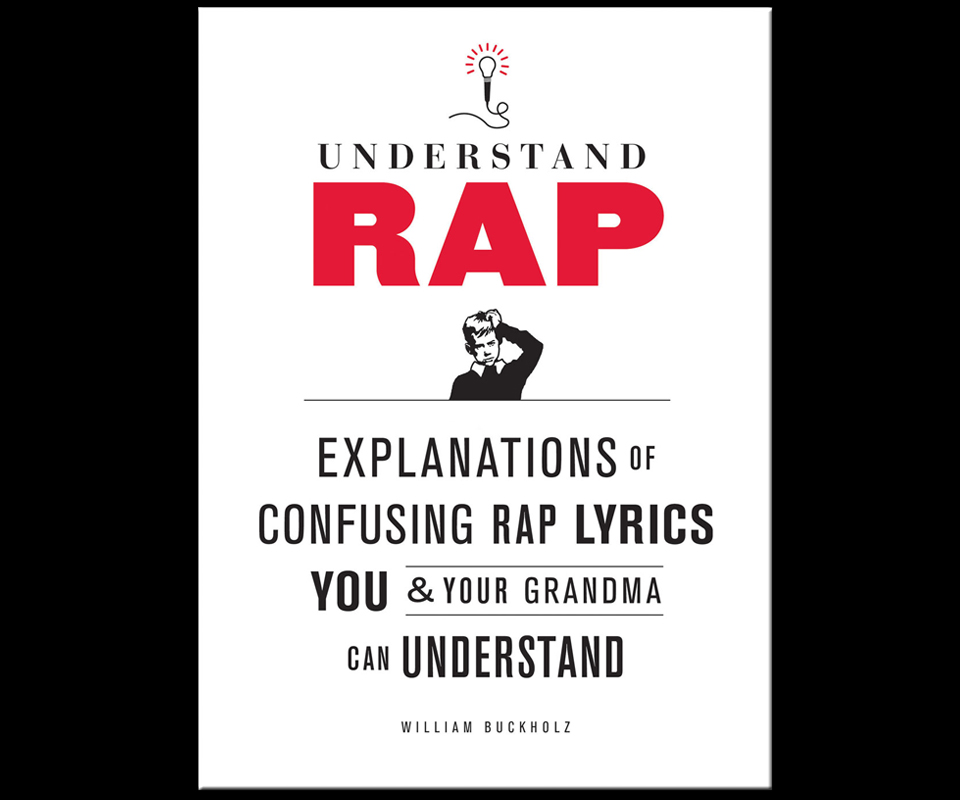Lyric cleveland show lyrics : Understand Rap - Lyrics in the Queen's English | DudeIWantThat.com