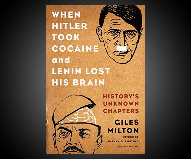 When Hitler Took Cocaine And Lenin Lost His Brain Dudeiwantthat