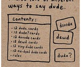 Dude Card Game - It's a Game Where You Say Dude