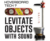 Ultrasonic Levitation Machine - Hoverboard Tech