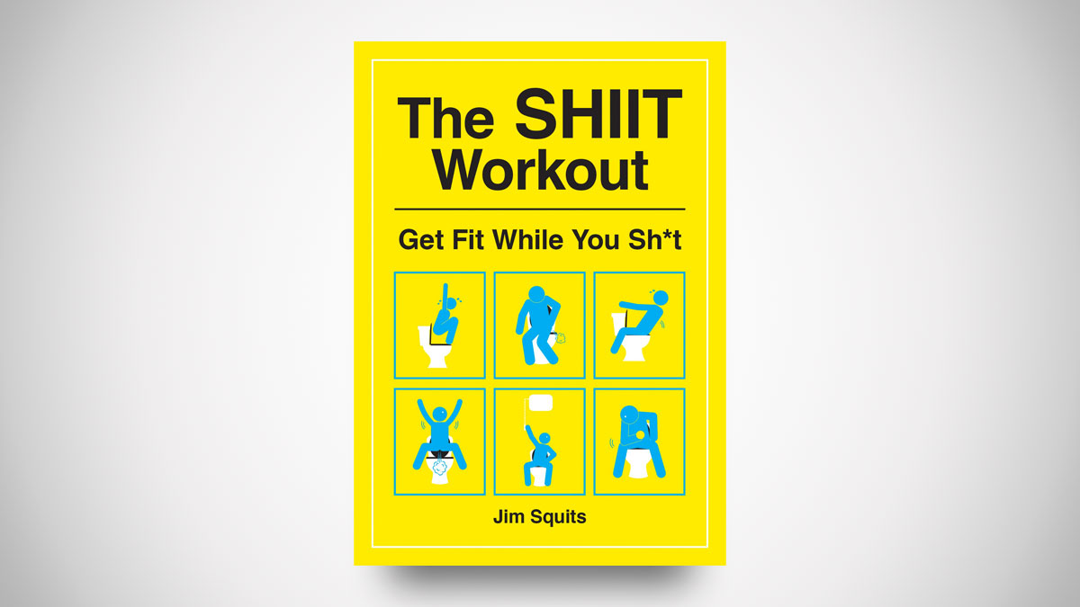 The SHIIT Workout: Get Fit While You Sh*t