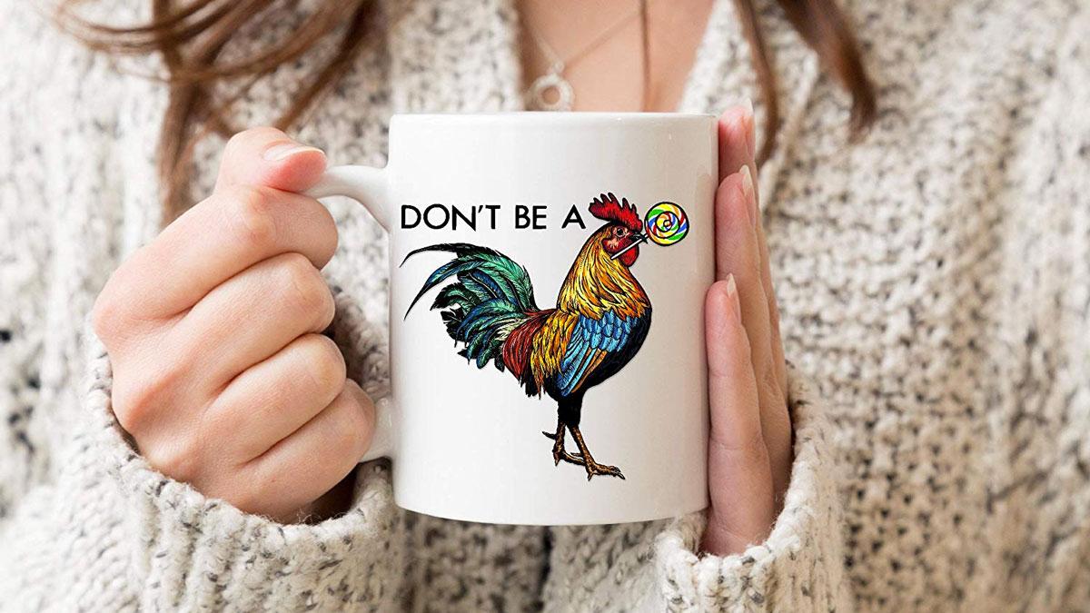 Don't Be a C*ck Sucker Coffee Mug