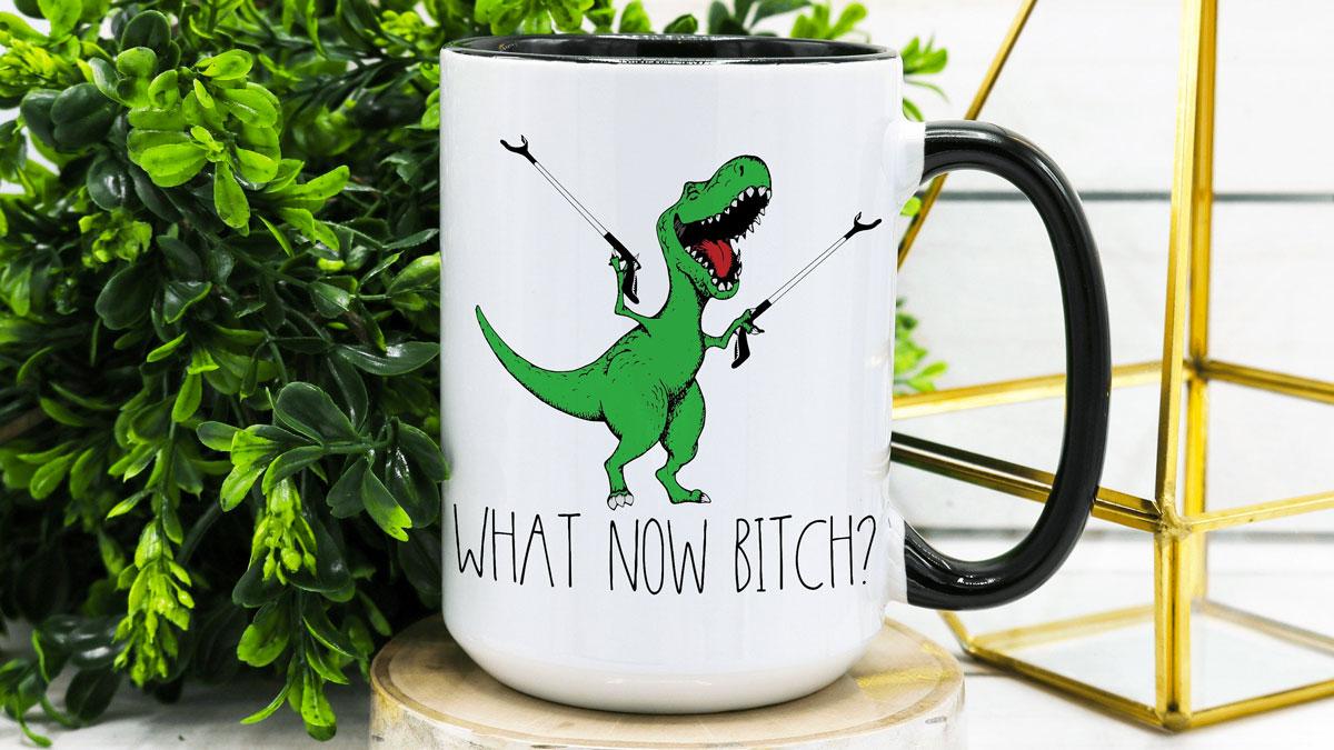 What Now Bitch? Coffee Mug
