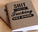 S**t I Gotta F**king Get Done Noteboook