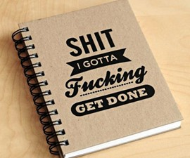 S**t I Gotta F**king Get Done Notebook