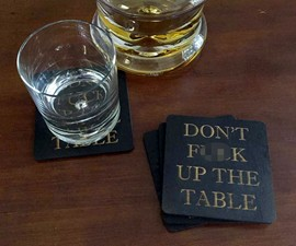 Don't F*ck Up the Table Coasters