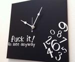 Whatever I'm Late Anyway Clocks