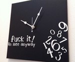 Whatever I'm Late Anyway Clocks