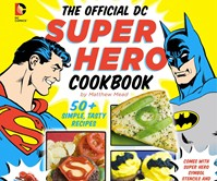 The Official DC Comics Super Hero Cookbook
