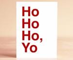 Ho Ho Ho, Yo Greeting Card