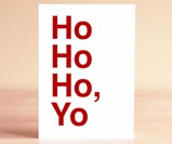 Ho Ho Ho, Yo Greeting Card