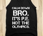 P.E. Is Not the Olympics Shirts