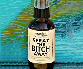 Spray the Bi*ch Away Aromatherapy Perfume