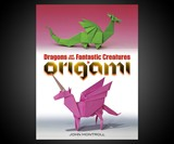 Dragons & Other Fantastic Creatures in Origami